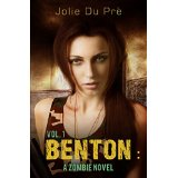 BENTON: A Zombie Novel Volume 1, by Jolie du Pre